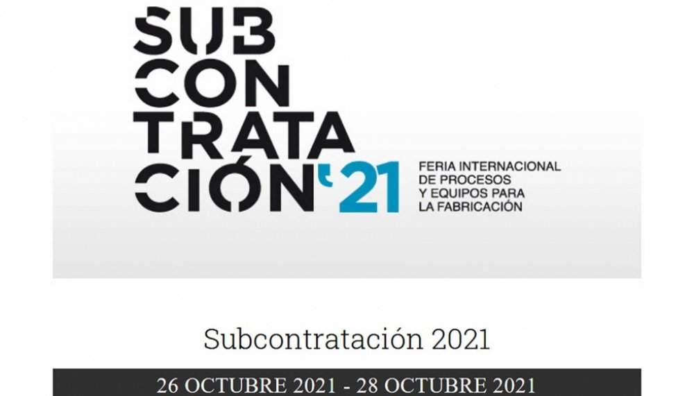 20th EDITION OF SUBCONTRATACIÓN IN 2021,  A BUSINESS FORUM FOR SMES AND SUPPLIERS